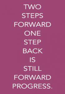 two-steps-forward-one-step-back is still progress